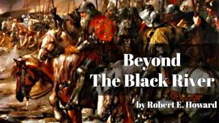 Beyond the Black River by Robert E. Howard