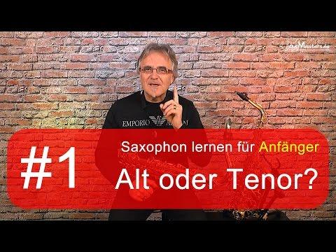Saxophon lernen Anfänger - Alt oder Tenor