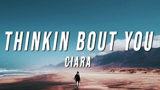 Ciara   Thinkin Bout You (Lyrics)