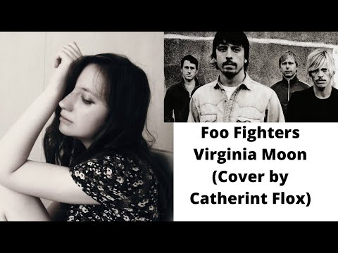 Foo Fighters Virginia Moon(Cover Catherine Flox)