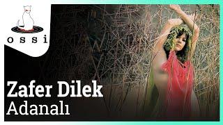 Zafer Dilek / Adanalı