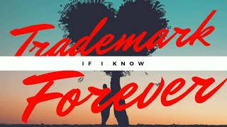 Trademark Forever - If I Know