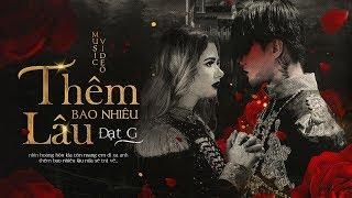 Thêm Bao Nhiêu Lâu - ĐạtG    Official MV Teaser