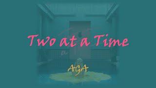 AGA // Two at a time [Lyric Video/歌詞版]
