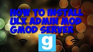 How To Install ULX Admin Mod For Gmod Server (Windows10)