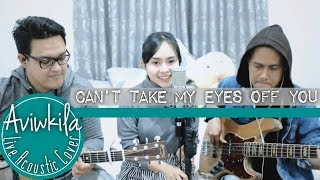 Frankie Valli -  Can't Take My Eyes Off You (Live Acoustic Cover By Aviwkila Feat. Opik Kurdi)