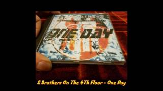 2 Brothers On The 4th Floor Feat. Des'Ray And D-Rock - One Day (Lipstick Extended Mix)