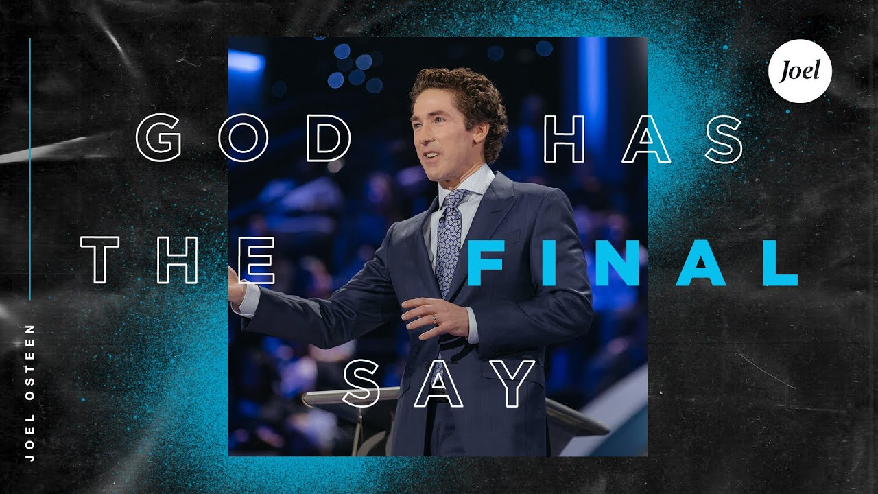 Joel Osteen Sermon for 13th April 2020 - God Has The Final Say