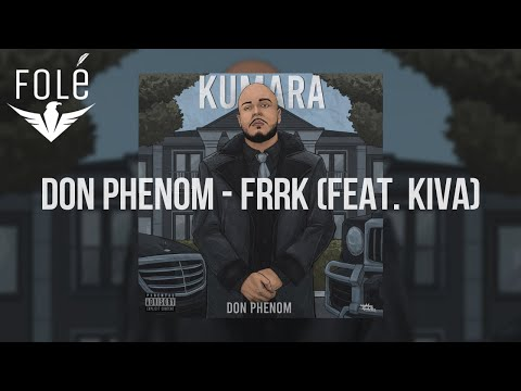 Don Phenom feat Kiva - Frrk