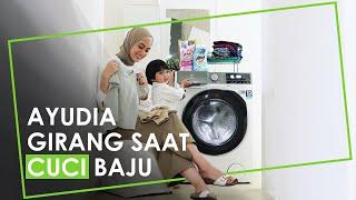 Jadi Artis dan Ibu Rumah Tangga, Ayudia Bing Slamet Justru Girang saat Cuci Baju