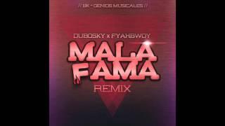 Dubosky Feat Fyahbwoy   Mala Fama RMX   Prod BK   Genios Musicales