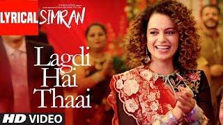 (LYRiCS)Lagdi Hai Thaai Lyrical Song   Kangana Ranaut   Guru Randhawa, Jonita Gandhi