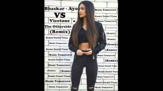 Bhaskar - Ayo VS Vicetone  - The Otherside (Remix)