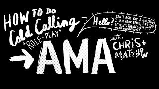 Get Clients— Cold Calling, Tough Negotiation Role Play AMA