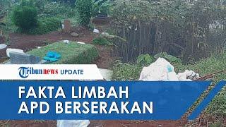 VIRAL Limbah APD Bekas Berserakan di TPU Pondok Rajeg Bogor, Begini Penjelasan Kapolsek Cibinong