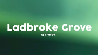 AJ Tracey - Ladbroke Grove [Lyrics] 🎤