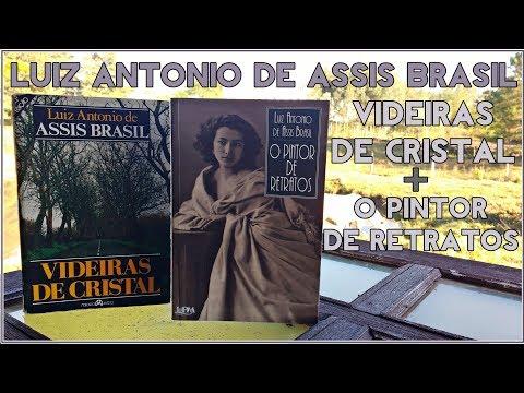 Videiras de Cristal + O Pintor de Retratos - Luiz Antonio de Assis Brasil | Pensar ao Ler