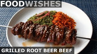 Grilled Root Beer Beef - Food Wishes - Video Youtube