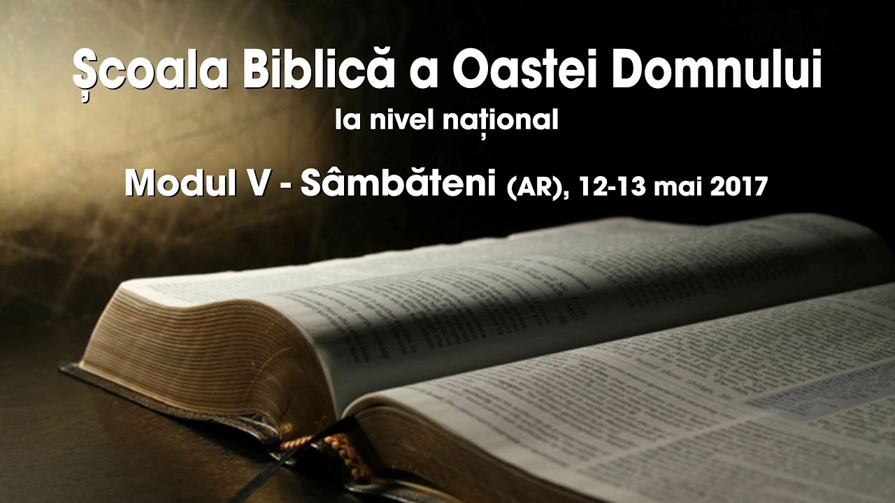 Școala Biblică a Oastei Domnului la nivel național – Modul V – Partea 5
