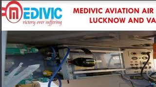 Get Cut-Price Medical Air Ambulance in Lucknow and Varanasi by Medivic