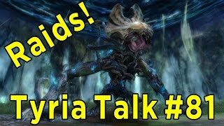 Tyria Talk #81 ► Raiding in Guild Wars 2: Heart of Thorns!