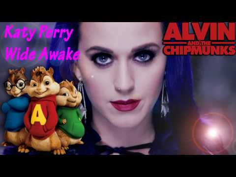 Katy Perry - Wide Awake (Official Alvin and The Chipmunks) - NO ROBOTIC VOICES