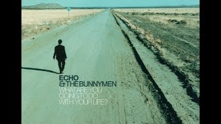 Echo & The Bunnymen - What Are You Going To Do With Your Life (Full Album)