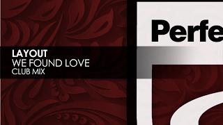 Layout - We Found Love [Teaser]