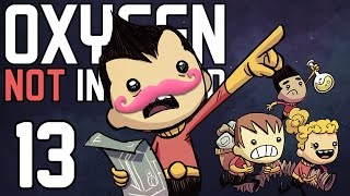 Oxygen Not Included | Part 13 | SICK + BRAND NEW UPDATE