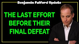 Benjamin Fulford 2020 — THE LAST EFFORT BEFORE THEIR FINAL DEFEAT