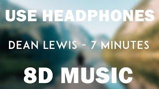 Dean Lewis   7 Minutes (8D Audio)