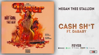 Megan Thee Stallion   Cash Shit Ft. DaBaby (Fever)