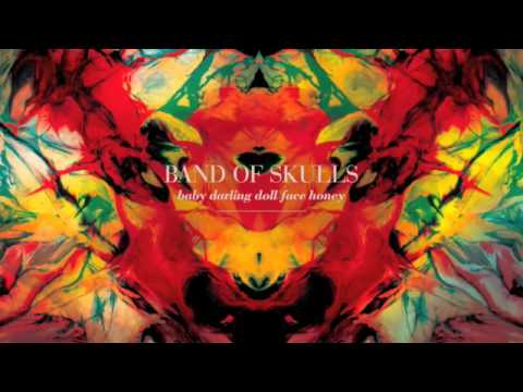 I Know What I Am - Band of Skulls