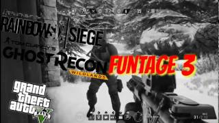 Gta5 Rainbow six siege Ghost recon  and more Funny Moments/Funtage 3