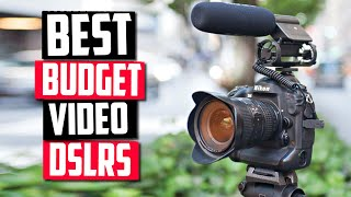 Best Budget DSLR For Video in 2020 [Top 5 Picks Reviewed]
