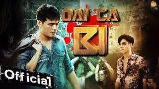 Phim Ca Nhạc - Đại Ca Bi - Đinh Đại Vũ (Phim Giang Hồ 2019)