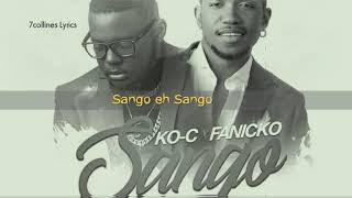 KO C  Ft. Fanicko   Sango [LyricsParoles]