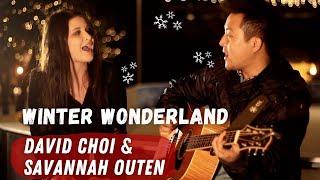"""Winter Wonderland"" - David Choi & Savannah Outen"