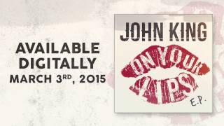John King On Your Lips