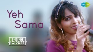 Yeh Sama   Recreated   ये समा   Sanah Moidutty - YouTube