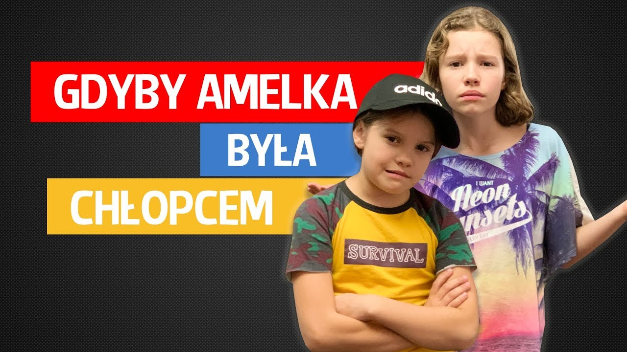 Gdyby Amelka była chłopcem