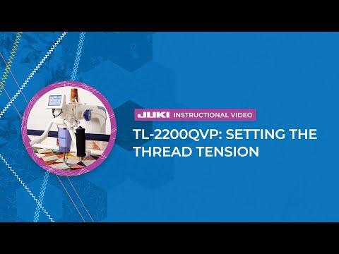 JUKI TL-2200QVP Longarm - Setting the Thread Tension