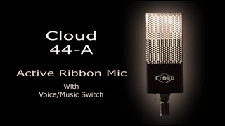 Cloud 44-A Active Ribbon Microphone with Voice/Music Curves Overview