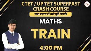 CTET/ UP TET | Maths | By Shiva Mahendras | Train | 4:00 pm