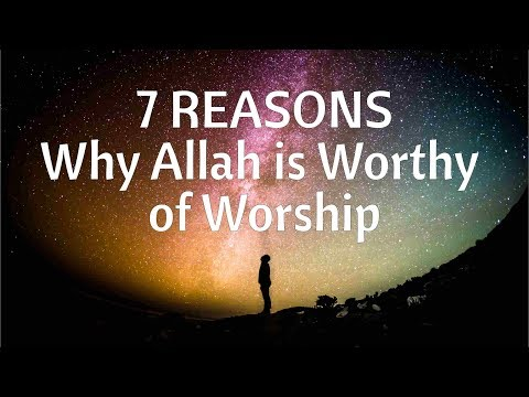 7 Reasons Why Allah is Worthy of Worship - by Hamza Andreas Tzortzis (New 2019)