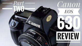 Canon EOS 630   Part Two (after Using It For The Day)