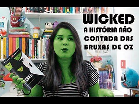 Wicked - a história não contada das bruxas de Oz! | O Musical