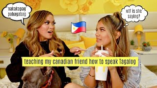 Teaching My Canadian Friend How To Speak TAGALOG! with Adelaine Morin