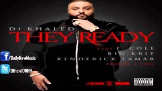 DJ Khaled - They Ready (Ft. J. Cole, Big K.R.I.T. & Kendrick Lamar) [CDQ/Explicit]