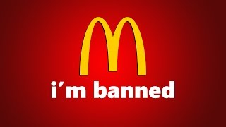 How I got banned from McDonalds..